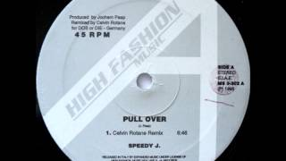 SPEEDY J   Pull Over Celvin Rotane remix