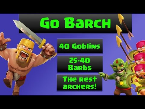 Clash of Clans How To Go Barch (Goblins,Barbarians,Archers) AKA