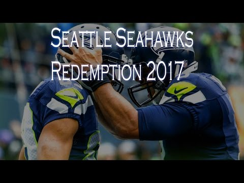 "Seattle Seahawks ︱2017-2018 Redemption︱""Not Finished Yet"""