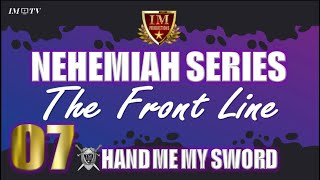 #IM Media   #Nehemiah   Going To The Front Line