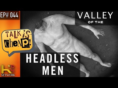 TALK IS CHEAP [Ep044] The Valley of the Headless Men (Nahanni National Park)
