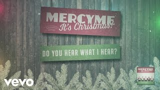 MercyMe - Do You Hear What I Hear? (Audio)
