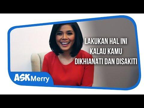 LAKUKAN HAL INI KALAU KAMU DIKHIANATI DAN DISAKITI | Ask Merry | Merry Riana