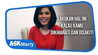 Download Mp3 Lakukan Hal Ini Kalau Kamu Dikhianati Dan Disakiti | Ask Merry | Merry Riana