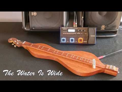 The Water Is Wide - a demo of my electric dulcimer