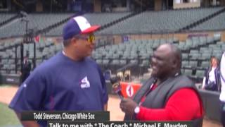TODD STEVERSON, CHICAGO WHITE SOX & COACH MAYDEN