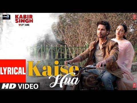 Lyrical: Kaise Hua  Kabir Singh  Shahid K, Kiara A, Sandeep V  Vishal Mishra, Manoj Muntashir