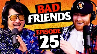 The Yin and Yang of Earthquakes   Ep 25   Bad Friends with Andrew Santino and Bobby Lee
