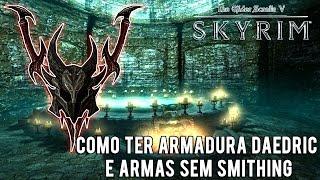 Guia Skyrim - Como ter armas e armaduras Daedric sem smithing