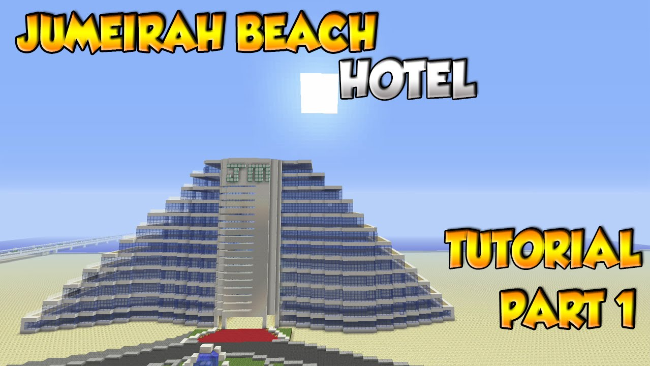 Minecraft Jumeirah Beach Hotel Tutorial Part 1