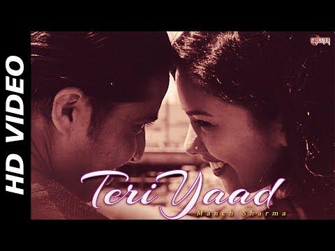 Teri Yaad (Official Video) | Manch Sharma | New Hindi Song 2017 | Romantic Song