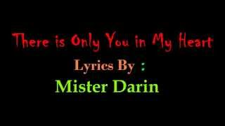There Is Only You In My Heart ( Lyrics By I'm-Mister Darin )