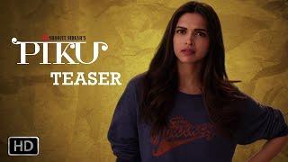 PIKU Trailer Teaser | Amitabh Bachchan, Deepika Padukone, Irrfan Khan | In Cinemas Now