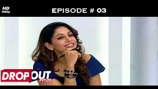 Dropout Pvt Ltd- Full Episode 03 - Skills put to test
