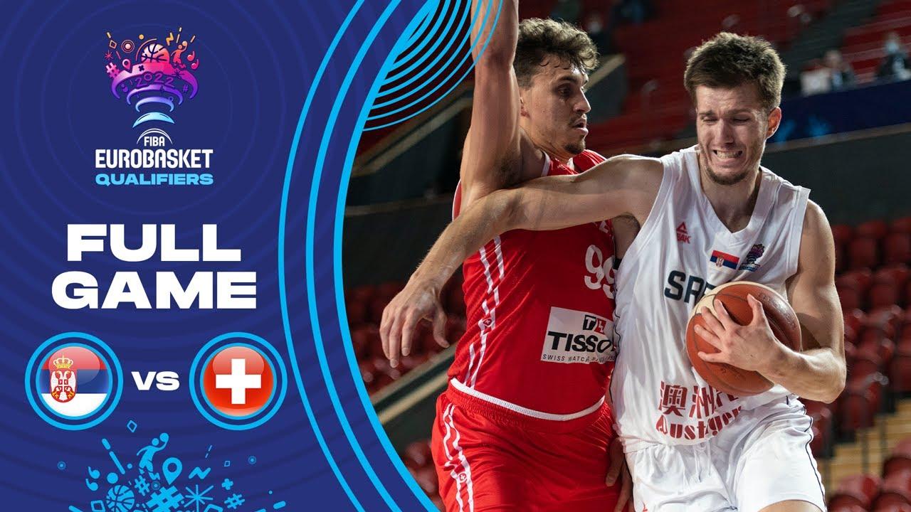 Serbia v Switzerland   Full Game - FIBA EuroBasket Qualifiers 2022
