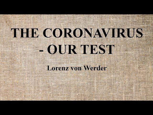 06. Lorenz von Werder - The Coronavirus - Our Test/Der Coronavirus - Unser Test
