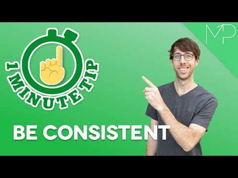 1-minute tip: Be Consistent