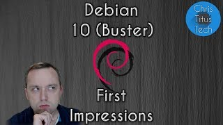 Debian 10 First Impressions and Feedback from Live Stream