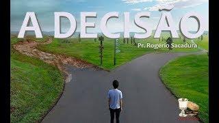 IGREJA UNIDADE DE CRISTO /    A Decisão   -   Pr. Rogério Sacadura