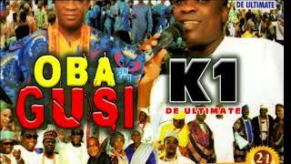 K1 De Ultimate | Oba Gusi | Latest 2018 Nigerian Highlife Music