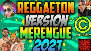 REGGAETON VERSIÓN MERENGUE 2021