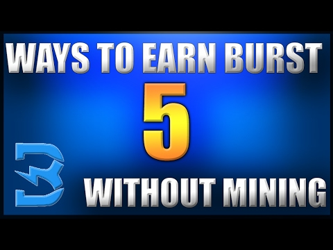 5 Ways To Earn Burstcoin Without Mining!! The Easy Way!!