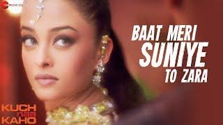 Baat Meri Suniye To Zara - Full Video   Kuch Naa Kaho   Abhishek Bachchan & Aishwarya Rai Bachchan