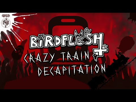 "BIRDFLESH ""CRAZY TRAIN DECAPITATION"" (Official Track Premiere)"