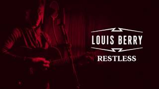 Louis Berry - Restless [Official Audio]