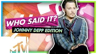 JOHNNY DEPP PLAYS WHO SAID IT | JOHNNY DEPP EDITION | MTV Movies
