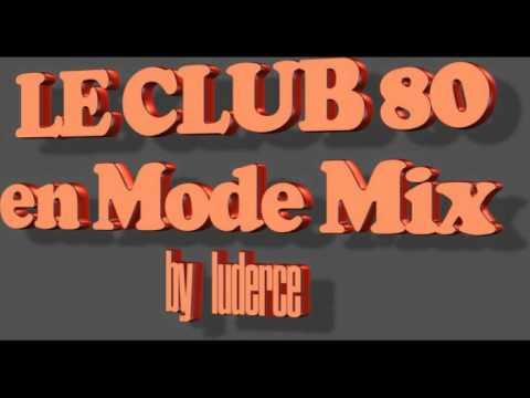 LE CLUB 80 MIX BY luderce