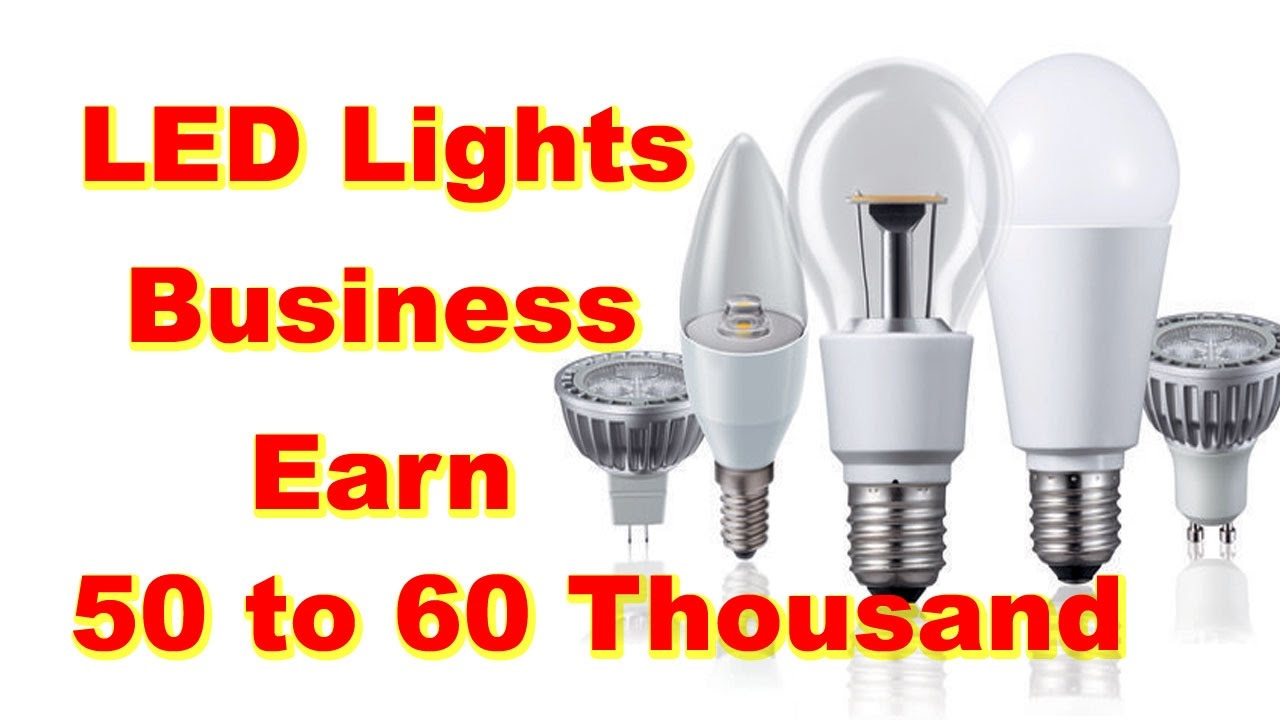LED Lights business in india. LED lamp manufacturing. Earn money 50 ...