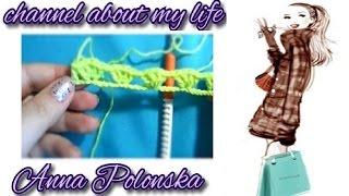 Вязание крючком: Как рассчитать количество петель ~ Anna Polonska ~