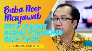 Q&A DR. BAMBANG NOORSENA : BUKTI SEJARAH NASKAH PERJANJIAN BARU PALSU? #PijarTV