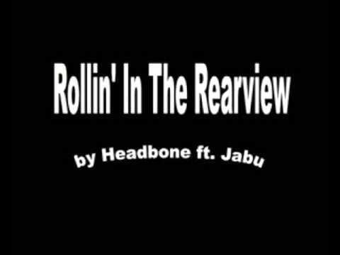 Headbone ft. Jabu - Rollin in The Rearview (audio)
