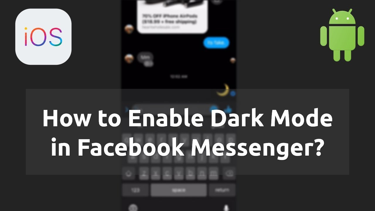 Turn ON Dark Mode in Facebook Messenger (iPhone and Android)