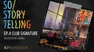 EP.4 Club Signature - An Executive Lounge