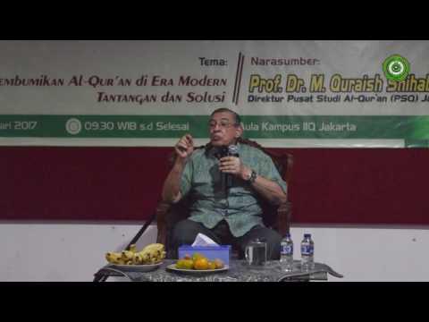 Membumikan Al Quran di Era Modern (Prof. Dr. M. Quraish Shihab, MA)