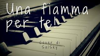 Una fiamma per te (Salvatore Caracozzi  \\Cover//