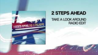 2 Steps Ahead - Take A Look Around (Radio Edit)