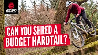 How Hard Can You Shred A Budget Bike?   Shredding An Entry Level Hardtail MTB