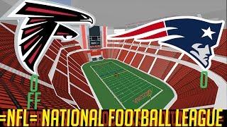 =NFL= ROBLOX Football League: Patriots vs Falcons