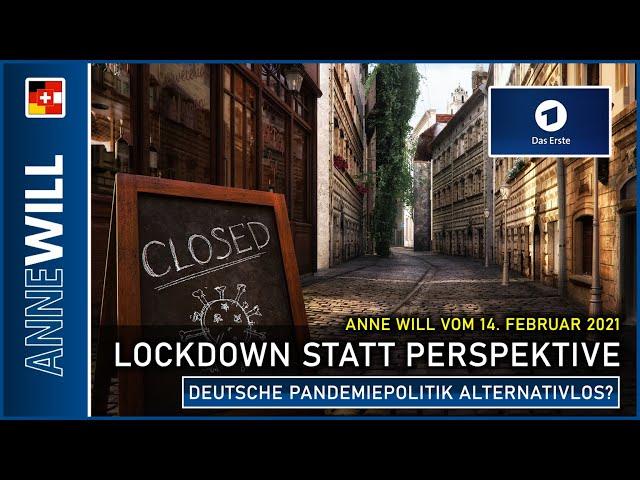Anne Will - 14.02.2021 - Lockdown statt Perspektive – deutsche Pandemiepolitik alternativlos? (ARD)