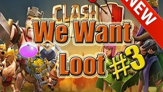 CLASH OF CLANS - WE WANT LOOT - RISORSE FACILI! #3