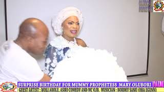 WOLI AROLE, ASIRI COMEDY AND OJB AT MUMMY OLUBORI SURPRISE BIRTHDAY