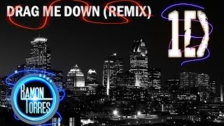 Drag  Me Down - DJ Ramon Torres (REMIX ONE DIRECTION) (PREWIEW)