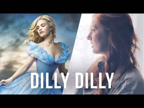 """Cinderella (2015) - """"Lavender's Blue"""" (Dilly Dilly) COVER"""