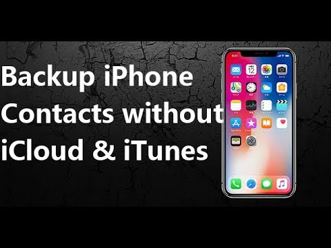 how to backup iphone contacts to icloud backup iphone x 8 7 6 5s 5 contacts to pc mac without 9451