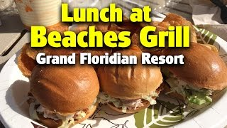 Lunch at Beaches Grill | Disney's Grand Flori...