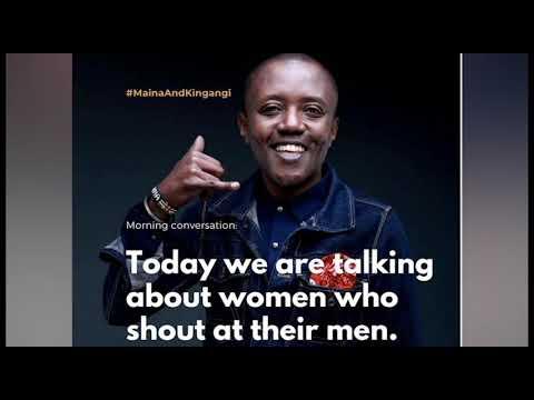Mwalimu Kingangi: Ladies, when you do something for your man must you remind him? #MainaAndKingangi